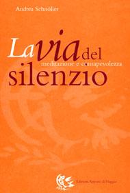 La Via del Silenzio - Andrea Schnoller - Meditazione e consapevolezza
